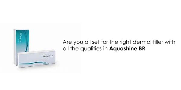 Are you all set for the right dermal filler with all the qualities in Aquashine BR?